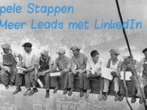 7 Simpele Stappen Voor Meer Leads Met LinkedIn