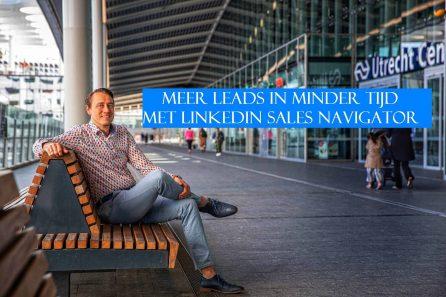 Meer Leads in Minder tijd met LinkedIn Sales Navigator