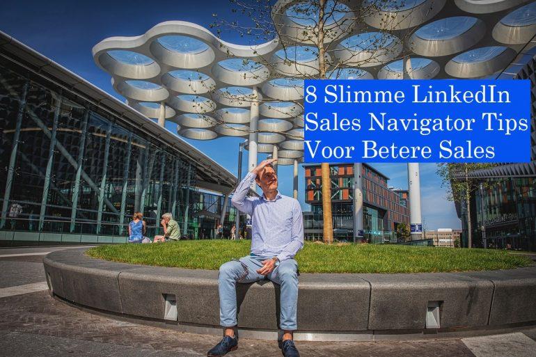 8 Slimme LinkedIn Sales Navigator Tips Voor Betere Sales Rivercloud