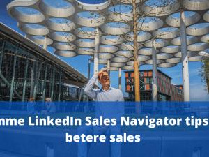 8 slimme LinkedIn Sales Navigator tips voor betere sales