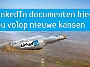 LinkedIn Documenten Biedt Jou Volop Nieuwe Kansen