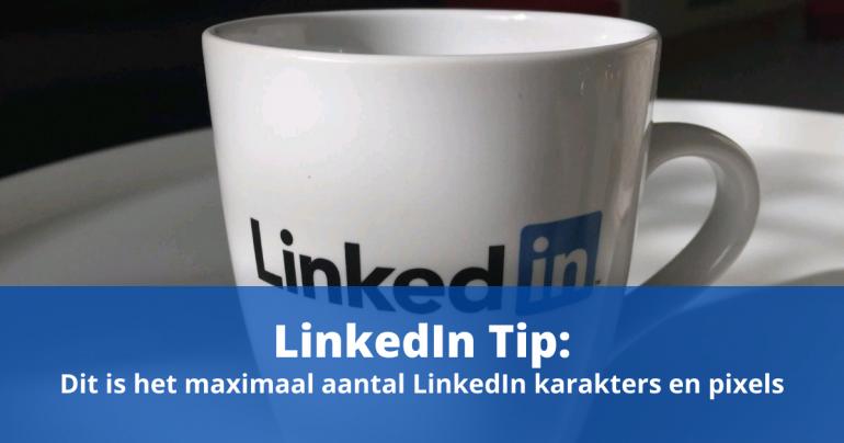 Linkedin Tip, dit is het maximaal aantal linkedin karakters en pixels