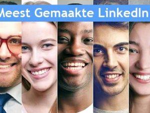 Top 10 Meest Gemaakte LinkedIn Fouten