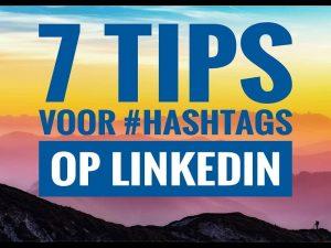 7 Tips Voor #Hashtags op LinkedIn