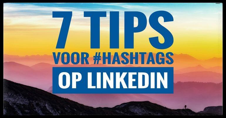 7 Tips voor hashtags op LinkedIn