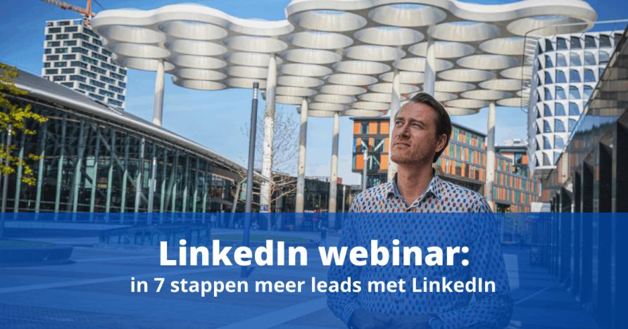 LinkedIn webinar: in 7 stappen meer leads met LinkedIn