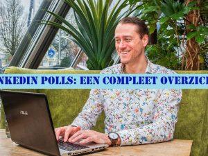 LinkedIn Polls in 2020: een Compleet Overzicht