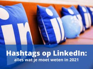 Hashtags op LinkedIn: alles wat je moet weten in 2021
