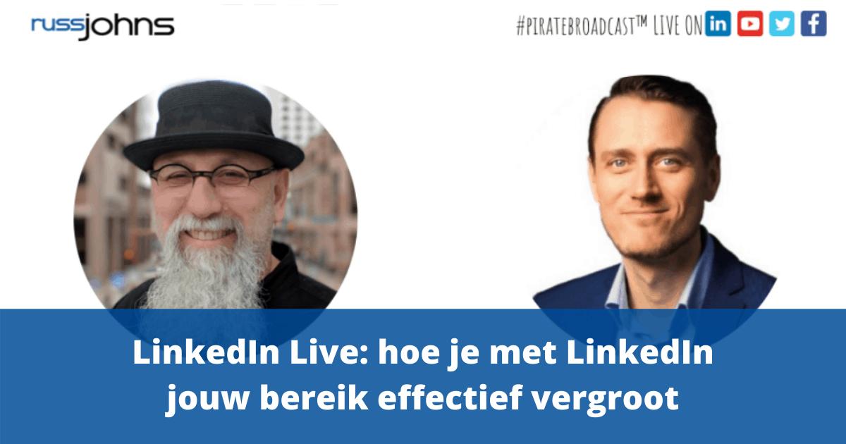 LinkedIn Live: hoe je met LinkedIn jouw bereik effectief vergroot