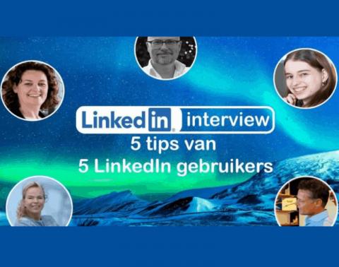 Linkedin interview 5 tips van 5 linkedin gebruikers